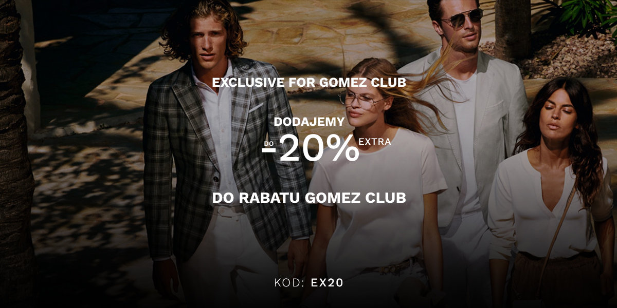 DO -20% EXTRA DO GOMEZ CLUB!